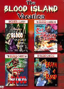 BLOOD ISLAND VACATION (4 dvds)