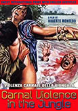 (961) CARNAL VIOLENCE IN THE JUNGLE (1979) Ultra-Brutal Actioner