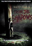 (632) NAKED FEAR 3: FROM THE SHADOWS (2009)