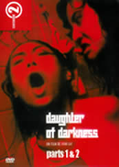 Daughter of Darkness (parts 1 & 2) (X)